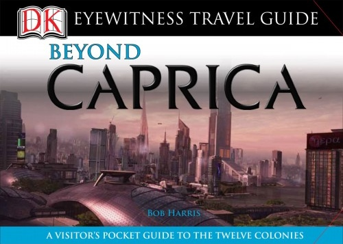 Beyond Caprica -- the DK travel guid